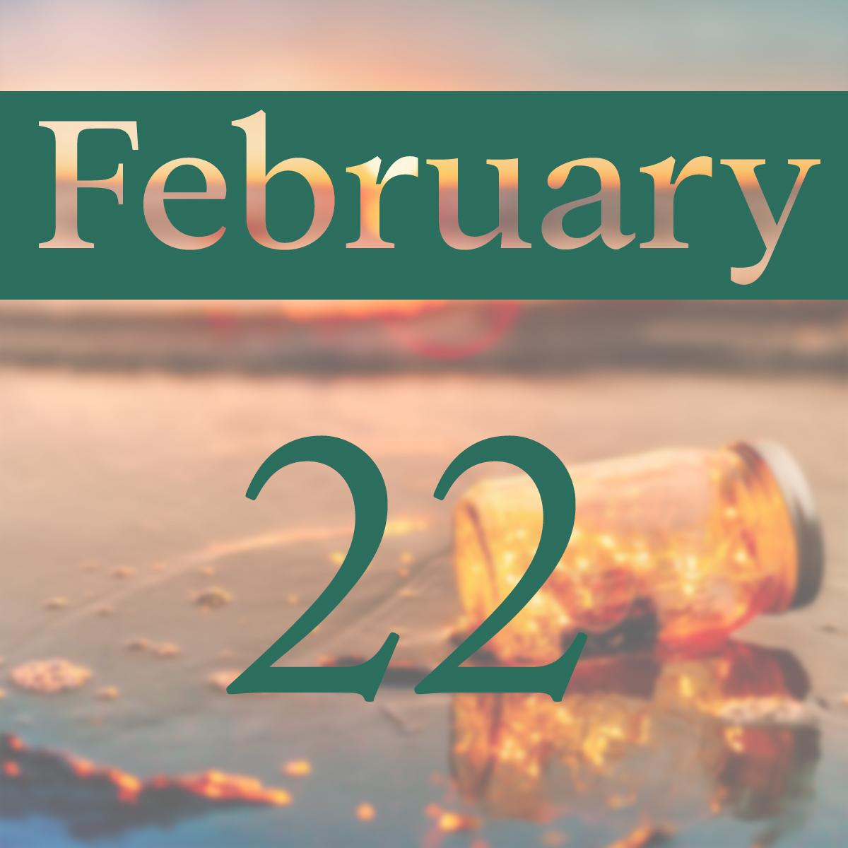 Saturday, February 22nd